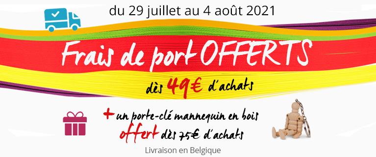 Frais de port offerts dès 49€ d'achats + cadeaux dès 75€